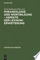 Phraseologie und Wortbildung – Aspekte der Lexikonerweiterung