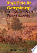 High Tide At Gettysburg  The Campaign In Pennsylvania