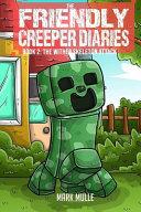 The Friendly Creeper Diaries  Book 2