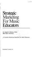 Strategic marketing for music educators