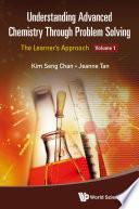 Understanding Advanced Chemistry Through Problem Solving
