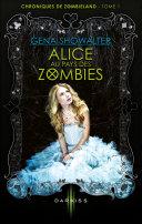 Alice au pays des zombies : chapitres offerts !