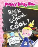 Back to School is Cool  Pinky Dinky Doo Series