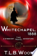 Whitechapel  1888  The Symbiont Time Travel Adventures Series  Book 3