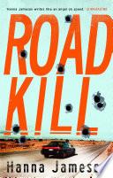 Road Kill by Hanna Jameson