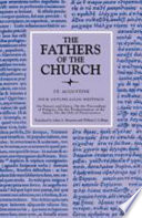 Four Anti Pelagian Writings  The Fathers of the Church  Volume 86