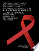 Strategic Approach to the Evaluation of Programs Implemented Under the Tom Lantos and Henry J  Hyde U S  Global Leadership Against HIV AIDS  Tuberculosis  and Malaria Reauthorization Act of 2008