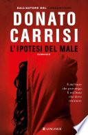 L'ipotesi del male by Donato Carrisi