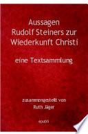 Aussagen Rudolf Steiners Zur Wiederkunft Christi Eine Textsammlung