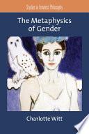 The Metaphysics of Gender