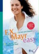 F. X. Mayr Easy