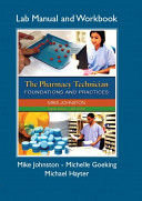 The Pharmacy Technician Foundations and Practices Workbook Lab Manual