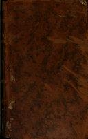 Book Mémoires secrets pour servir à l'histoire de la République des lettres en France, depuis MDCCLXII jusqu'à nos jours ; ou Journal d'un observateur... [Par feu M. de Bachaumont]