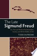 The Late Sigmund Freud