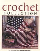 Crochet Collection : your home and wardrobe. in...