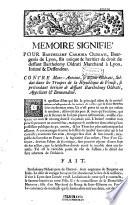 Mémoire signifié pour Barthélemy Carmina Oldrati, bourgeois de Lyon... contre Marc-Antoine se disant Oldrati...