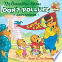 The Berenstain Bears Don t Pollute  Anymore