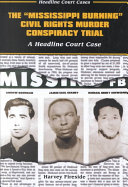 The  Mississippi Burning  Civil Rights Murder Conspiracy Trial