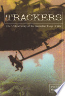 Trackers The Untold Story Of The Australian Dogs Of War