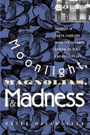 Moonlight  magnolias   madness
