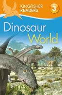 Kingfisher Readers L3 Dinosaur World