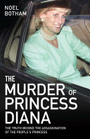 The Murder of Princess Diana   The Truth Behind the Assasination of the People s Princess