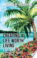 Ebook Creating a Life Worth Living Epub Debbie N. Goldberg Apps Read Mobile