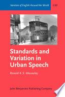 Standards and Variation in Urban Speech