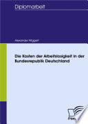Die Kosten der Arbeitslosigkeit in der Bundesrepublik Deutschland