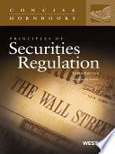 Principles of Securities Regulation  3d  Concise Hornbook Series