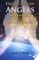 Edgar Cayce on Angels  Archangels and the Unseen Forces