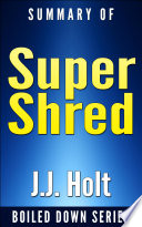 Super Shred  The Big Results Diet  4 Weeks 20 Pounds Lose It Faster  By Ian K  Smith   Summarized