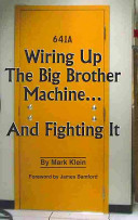 Wiring Up the Big Brother Machine   and Fighting it