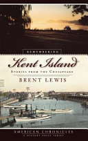 Remembering Kent Island  Stories from the Chesapeake