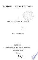Pastoral recollections  6 letters  by a presbyter  E  Edwards