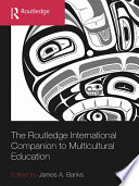 The Routledge International Companion to Multicultural Education