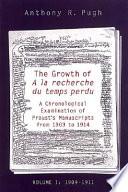The Growth of    la Recherche Du Temps Perdu  1909 1911