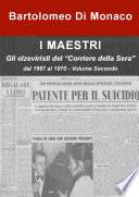 """I MAESTRI - Gli elzeviristi del """"Corriere della Sera"""" dal 1967 al 1970 - Volume Secondo"""