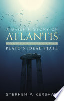 A Brief History of Atlantis by Stephen P. Kershaw