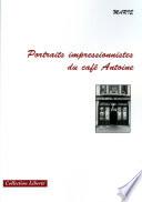 Portraits Impressionnistes Du Cafe Antoine
