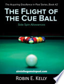 Ebook The Flight of the Cue Ball - Aiming Pool Shots with Side Spin Epub Robin E. Kelly Apps Read Mobile