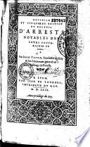 Nouvelle et cinquieme edition du Recueil d'arrests notables des cours souveraines de France. Par Iean Papon... (Vers de Louis Papon, E. Du Tronchet, M. Trunellus, Gilbert Papon)