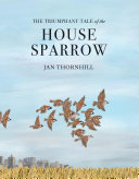download ebook the triumphant tale of the house sparrow pdf epub