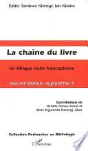 La Cha  ne du livre en Afrique noire francophone