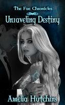 Unraveling Destiny book