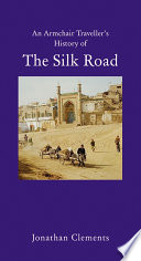 A History of the Silk Road Journey A Route From The Edges
