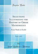 Selections Illustrating the History of Greek Mathematics  Vol  1 of 2
