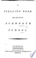 A Spelling Book for the use of Ackworth School