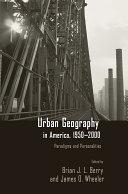 Urban Geography in America, 1950-2000
