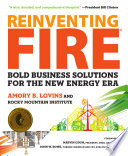 Reinventing Fire : and enriched the lives of billions....